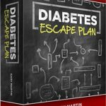 Diabetes Escape Plan Review – The One Thing Diabetics Nerver Want To Hear Their Doctor Say
