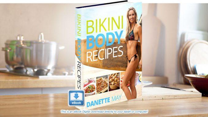 Bikini Body Recipes Guide by Danette