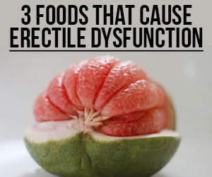 3 Foods Cure Erectile Dysfunction